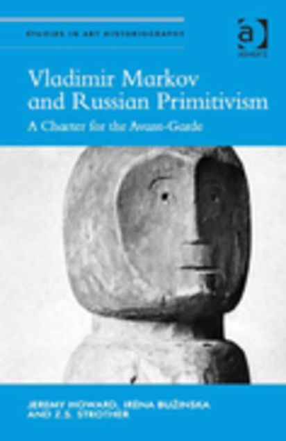 Picture of Vladimir Markov and Russian Primitivism: A Charter for the Avant-Garde