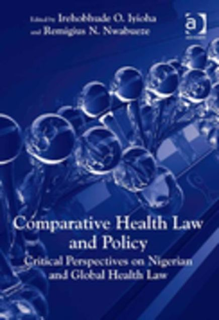 Picture of Comparative Health Law and Policy: Critical Perspectives on Nigerian and Global Health Law