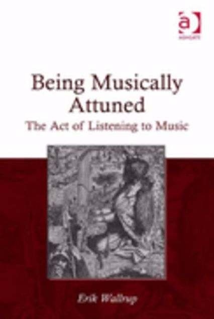 Picture of Being Musically Attuned: The Act of Listening to Music