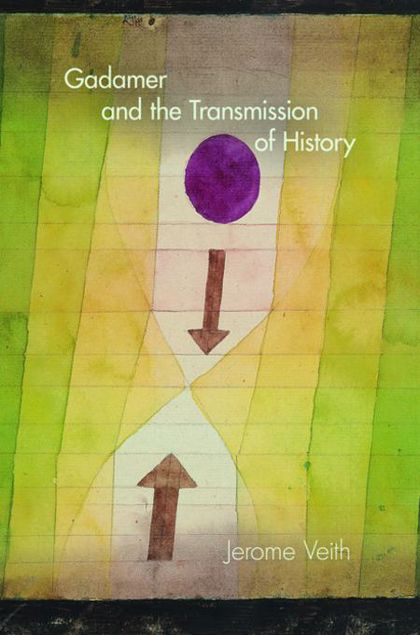 Picture of Gadamer and the Transmission of History