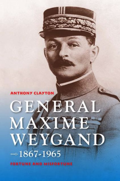 Picture of General Maxime Weygand, 1867-1965: Fortune and Misfortune