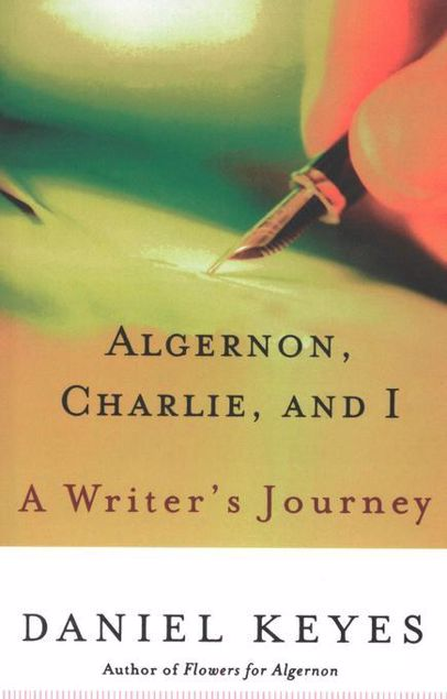 Picture of Algernon, Charlie, and I: A Writer's Journey