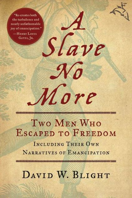 Picture of A Slave No More: Two Men Who Escaped to Freedom, Including Their Own Narratives of Emancipation