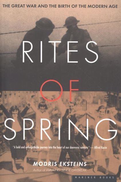 Picture of Rites of Spring: The Great War and the Birth of the Modern Age