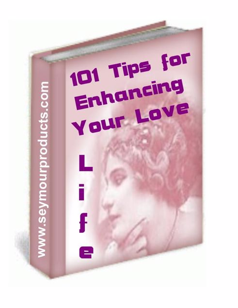 Picture of 101 Tips For Enhancing Your Love Life!