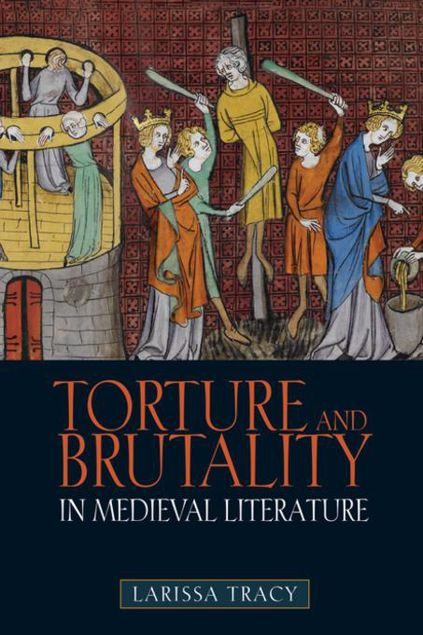 Picture of Torture and Brutality in Medieval Literature: Negotiations of National Identity