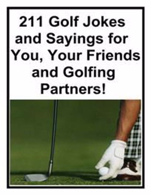 Picture of 211 Golf Jokes And Sayings For You, Your Friends And Golfing Partners