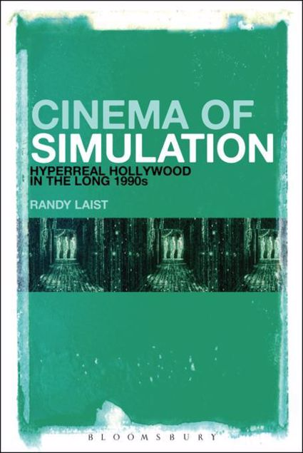 Picture of Cinema of Simulation: Hyperreal Hollywood in the Long 1990s