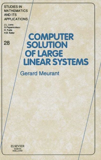 Picture of COMPUTER SOLUTION OF LARGE LINEAR SYSTEMSSTUDIES IN MATHEMATICS AND ITS APPLICATIONS VOLUME 28   (SMIA)