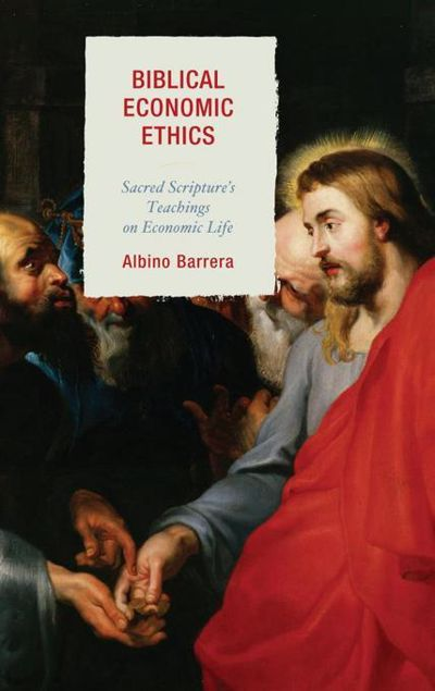 Picture of Biblical Economic Ethics: Sacred Scripture's Teachings on Economic Life