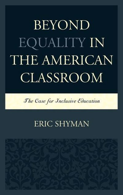 Picture of Beyond Equality in the American Classroom: The Case for Inclusive Education