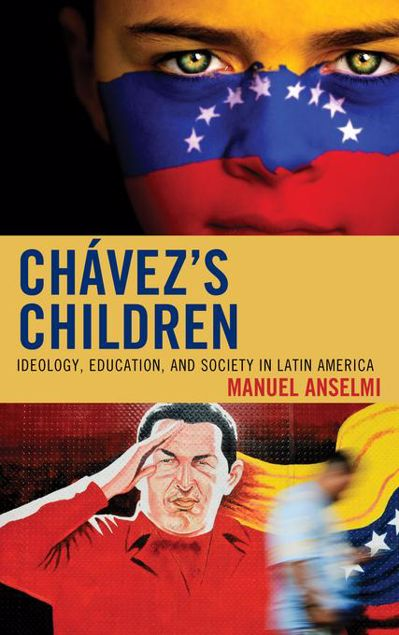 Picture of Chavez's Children: Ideology, Education, and Society in Latin America