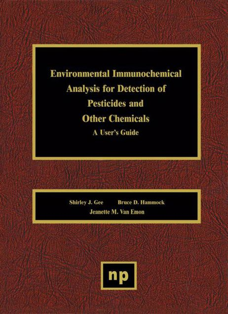 Picture of Environmental Immunochemical Analysis Detection of Pesticides and Other Chemicals: A User's Guide