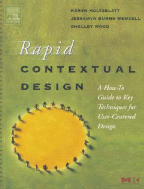 Picture of Rapid Contextual Design: A How-to Guide to Key Techniques for User-Centered Design