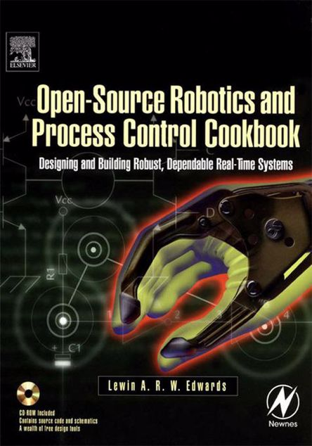Picture of Open-Source Robotics and Process Control Cookbook: Designing and Building Robust, Dependable Real-time Systems