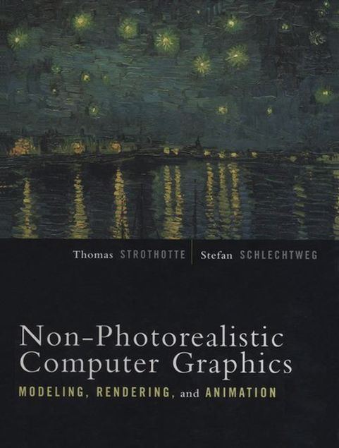 Picture of Non-Photorealistic Computer Graphics: Modeling, Rendering, and Animation