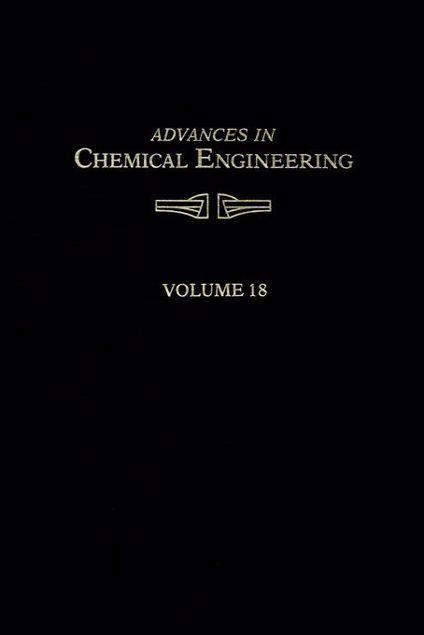 Picture of ADVANCES IN CHEMICAL ENGINEERING VOL 18