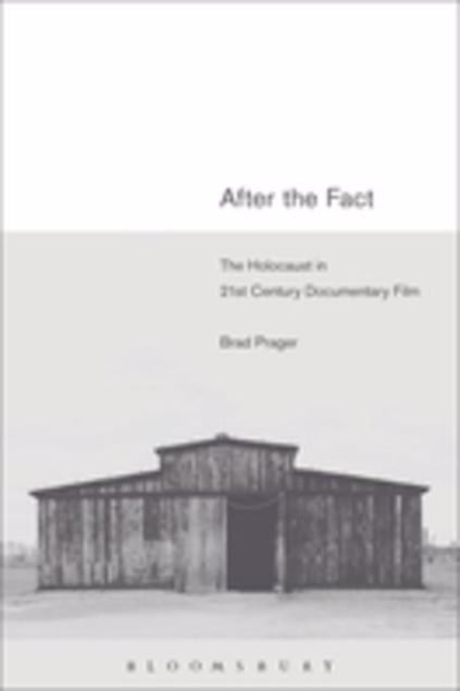 Picture of After the Fact: The Holocaust in Twenty-First Century Documentary Film