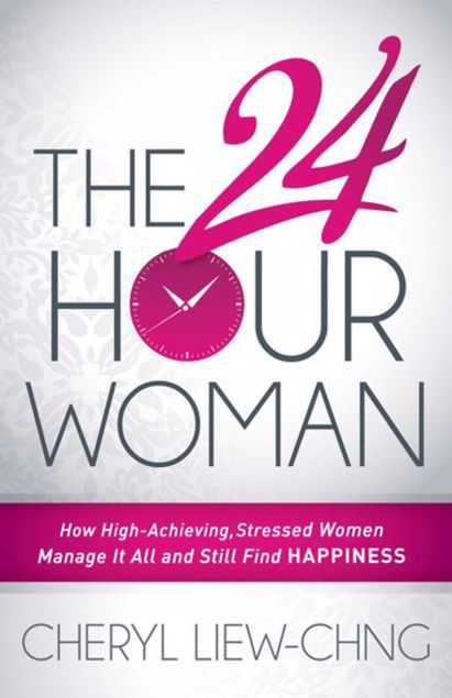Picture of The 24-Hour Woman: How High Achieving, Stressed Women Manage It All and Still Find Happiness