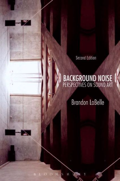 Picture of Background Noise, Second Edition: Perspectives on Sound Art