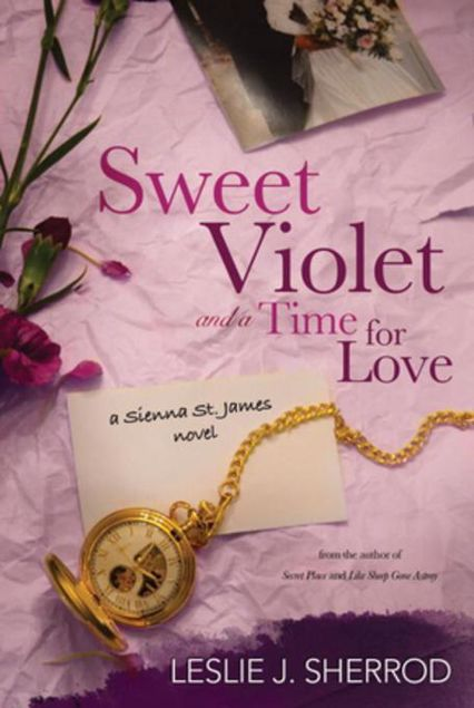 Picture of Sweet Violet and a Time for Love: Book Four of the Sienna St. James