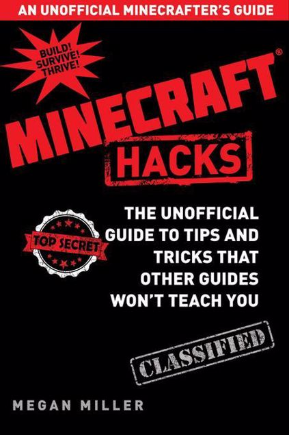 Picture of Hacks for Minecrafters: The Unofficial Guide to Tips and Tricks That Other Guides Won't Teach You
