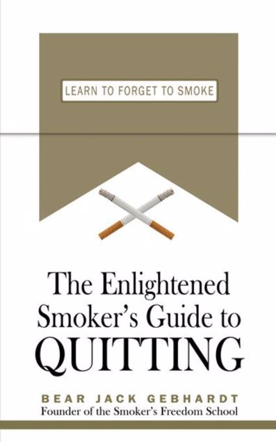 Picture of The Enlightened Smoker's Guide to Quitting: Learn to Forget to Smoke