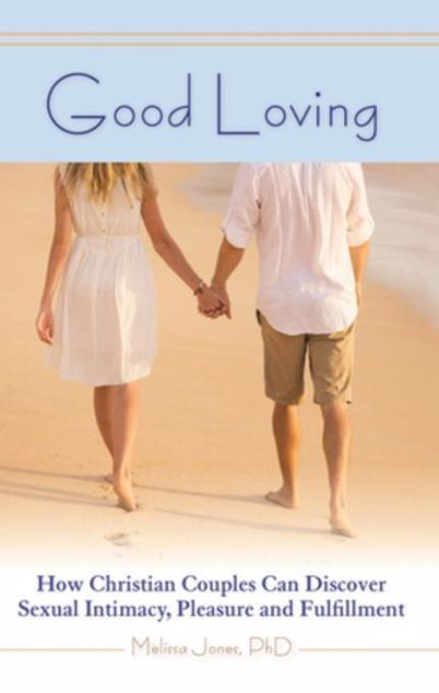 Picture of Good Loving: How Christian Couples Can Discover Sexual Intimacy, Pleasure and Fulfillment