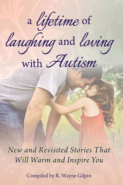 Picture of A Lifetime of Laughing and Loving with Autism: New and Revisited Stories that Will Warm and Inspire You