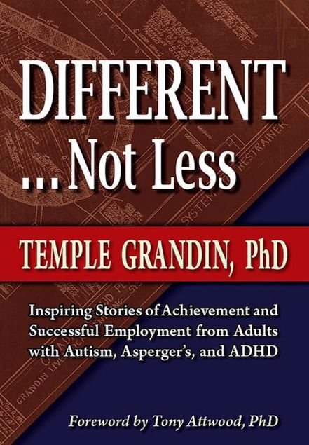 Picture of Different . . . Not Less: Inspiring Stories of Achievement and Successful Employment from Adults with Autism, Asperger's, and ADHD
