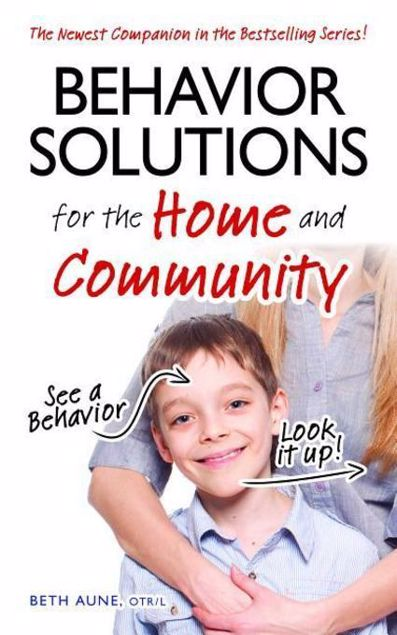 Picture of Behavior Solutions for the Home and Community: The Newest Companion in the Bestselling Series!
