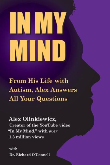 Picture of In My Mind: From His Life with Autism, Alex Answers All Your Questions