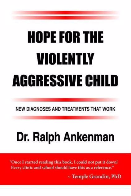 Picture of Hope for the Violently Aggressive Child: New Diagnoses and Treatments that Work