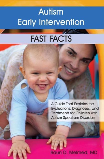 Picture of Autism Early Intervention: Fast Facts: A Guide That Explains the Evaluations, Diagnoses, and Treatments for Children with Autism Spectrum Disorders