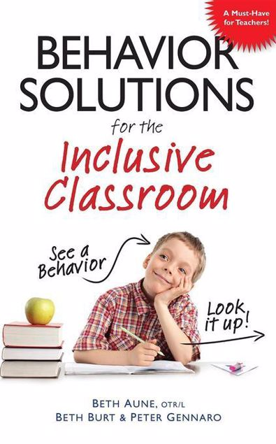 Picture of Behavior Solutions for the Inclusive Classroom: A Handy Reference Guide that Explains Behaviors Associated with Autism, Asperger's, ADHD, Sensory Proc