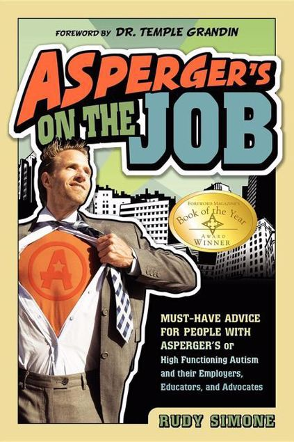 Picture of Asperger's on the Job: Must-Have Advice for People with Asperger's or High Functioning Autism and their Employers, Educators, and Advocates
