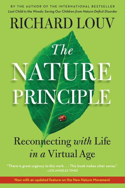 Picture of The Nature Principle: Reconnecting with Life in a Virtual Age