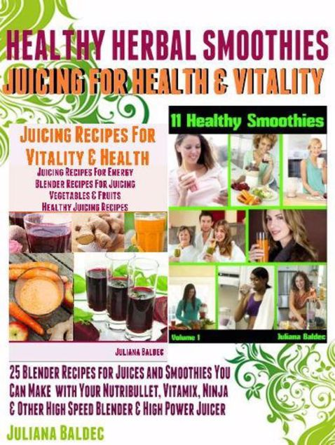 Picture of Herbal Recipes: 25 Healthy Herbal Smoothies: Healthy Herbal Blender Recipes & Juicing for Health And Vitality