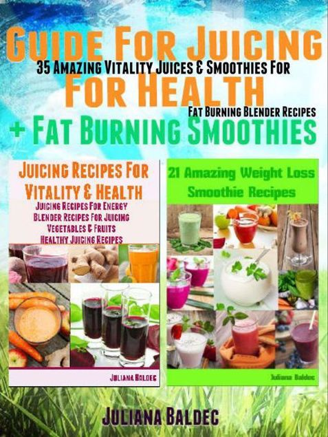 Picture of Guide For Juicing For Health + Fat Burning Smoothies: 35 Amazing Vitality Juices & Smoothies For Fat Burning Blender Recipes