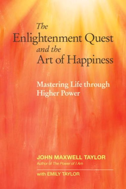 Picture of The Enlightenment Quest and the Art of Happiness: Mastering Life through Higher Power