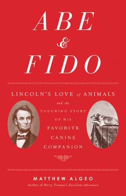 Picture of Abe & Fido: Lincoln's Love of Animals and the Touching Story of His Favorite Canine Companion