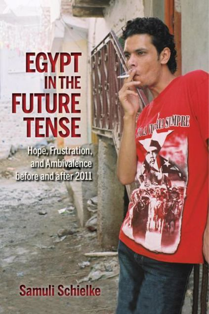 Picture of Egypt in the Future Tense: Hope, Frustration, and Ambivalence before and after 2011