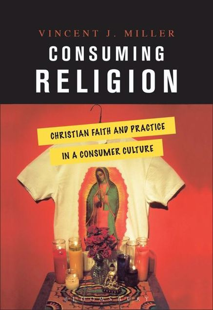 Picture of Consuming Religion: Christian Faith and Practice in a Consumer Culture