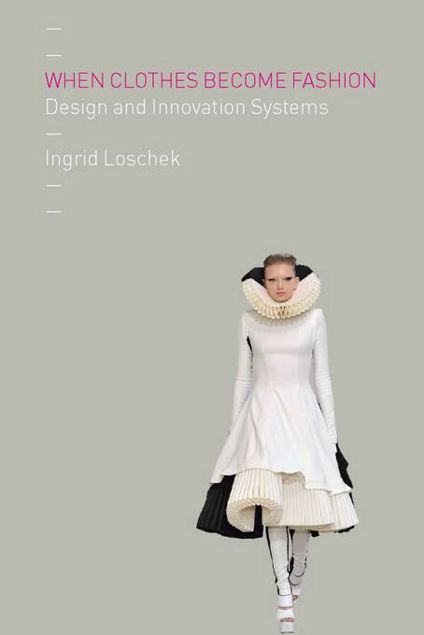 Picture of When Clothes Become Fashion: Design and Innovation Systems