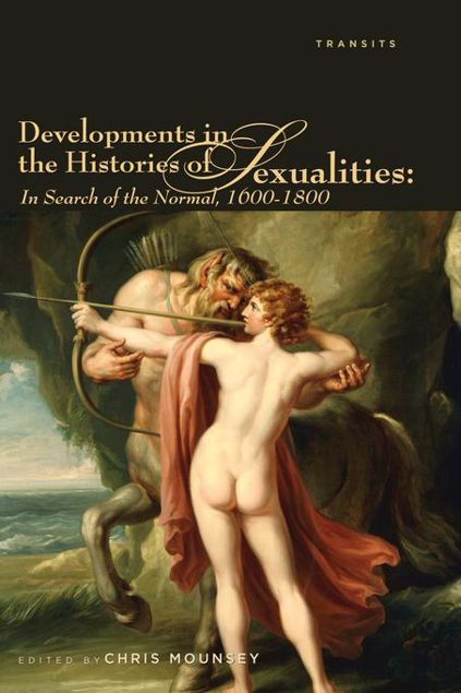 Picture of Developments in the Histories of Sexualities: In Search of the Normal, 1600-1800