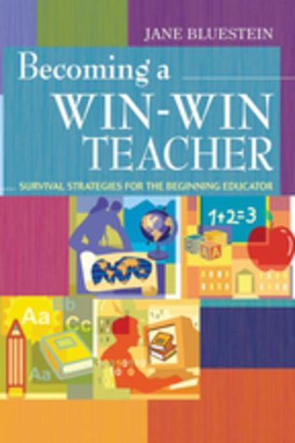 Picture of Becoming a Win-Win Teacher: Survival Strategies for the Beginning Educator