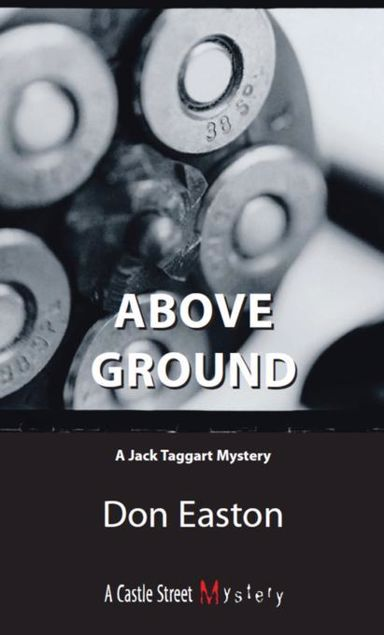 Picture of Above Ground: A Jack Taggart Mystery