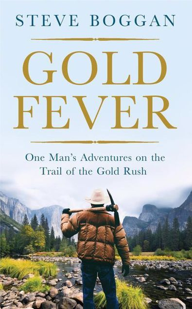 Picture of Gold Fever: One Man's Adventures on the Trail of the Gold Rush