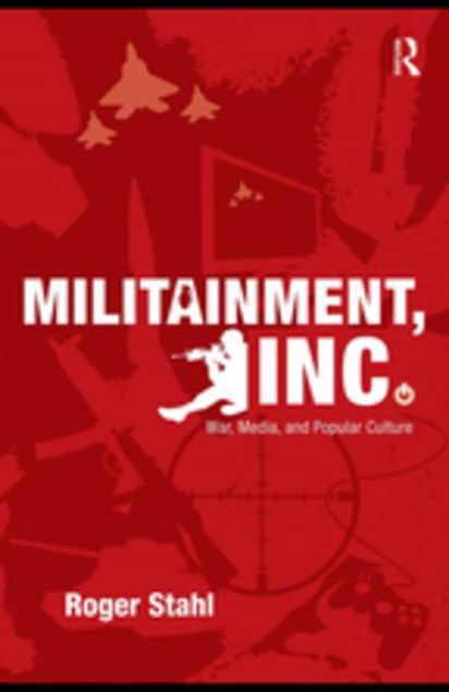Picture of Militainment, Inc.: War, Media, and Popular Culture