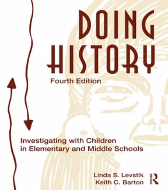 Picture of Doing History: Investigating With Children in Elementary and Middle Schools